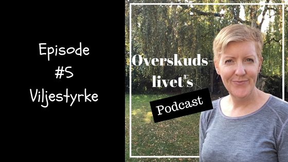 Podcast #5: Viljestyrke