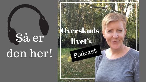 Ny sundhedsheds podcast: Overskudslivets podcast