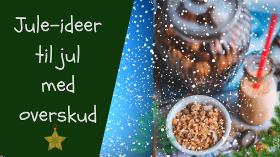 Juleideer til jul med overskud