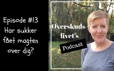 Podcast #13. Har sukker fået magten over dig?