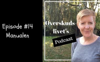 Podcast #14. Manualen. Når andres handlinger kontrollerer vores følelser