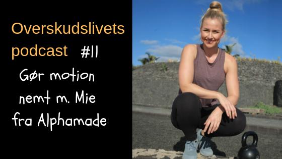 🎧 Gør motion nemt. Interview m Mie fra Alphamade