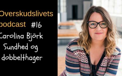 🎧 Sundhed og dobbelthager med Carolina Bjørk