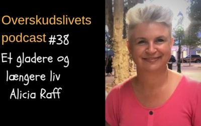 🎧 Et gladere og længere liv med Alicia Raff