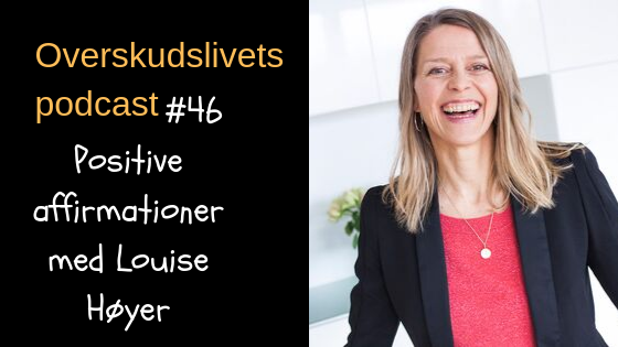 🎧 Positive affirmationer med Louise Høyer