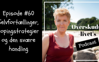 🎧 Selvfortællinger, copingstrategier og den svære handling
