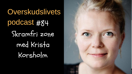 🎧 Skamfri-zone med Krista Korsholm