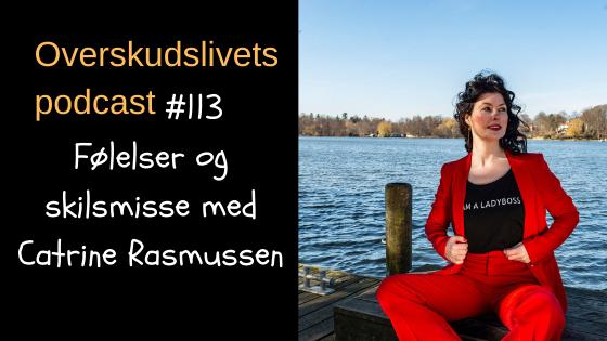 🎧 113. Følelser og Skilsmisse med Catrine Rasmussen