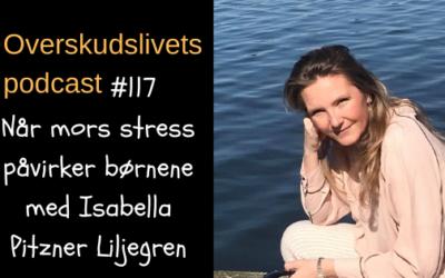 🎧 117. Når mors stress påvirker børnene mere end hun aner